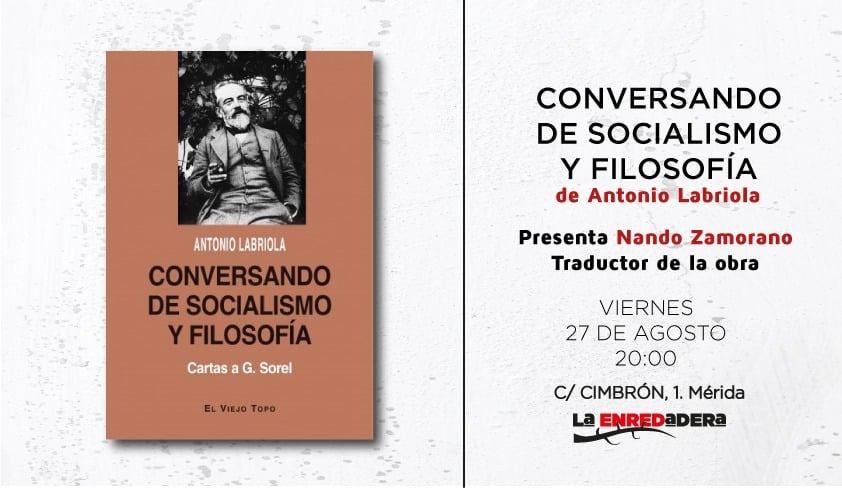 """Presentació de """"Conversando de socialismo y filosofía"""" d'Antonio Labriola"""
